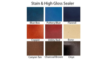 Stain and High Gloss colors are available at an upcharge