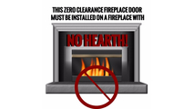 The Brookfield Zero Clearance Fireplace Door is a 4 sided overlap fit door. Must be installed on a fireplace with NO HEARTH!