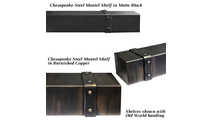Chesapeake Steel Mantel Shelf finishes and Old World banding