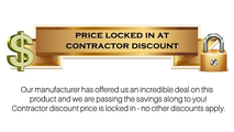 Price locked in at contractor discount!