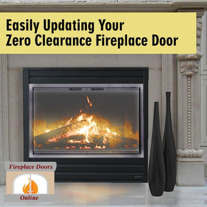 Make updating your zero clearance fireplace door a breeze!