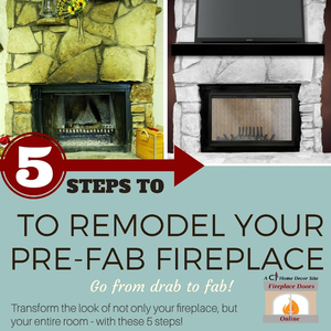 How to remodel your pre-fab fireplace in 5 steps!
