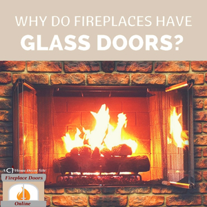 Why do fireplaces have glass doors?