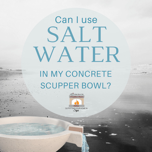 Can I Use Salt Water In My Concrete Scupper Bowl?