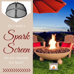 Do I Need A Spark Screen For My Concrete Fire Bowl?