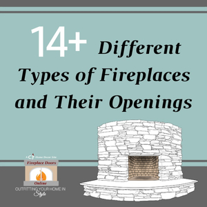 14 Different Types of Fireplaces and Their Openings