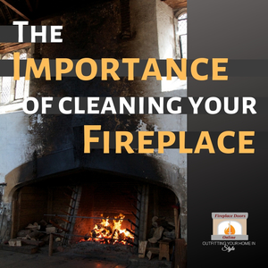 Importance of Cleaning and Maintaining Your Fireplace and Chimney