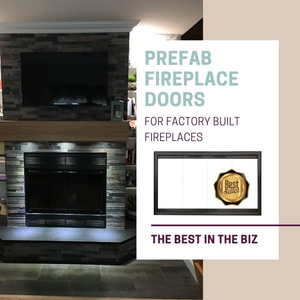 The Best Prefab Fireplace Doors for Factory Built Fireplaces