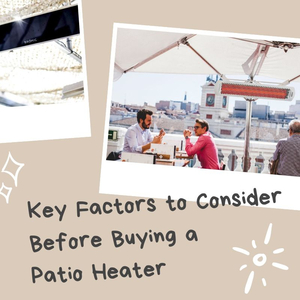 Key Factors to Consider Before Buying a Patio Heater