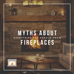 Most Common Myths About Fireplaces You Should Know