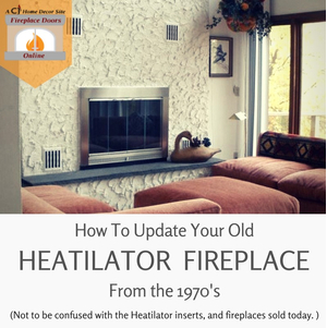 How to update your old Heatilator wood burning fireplace