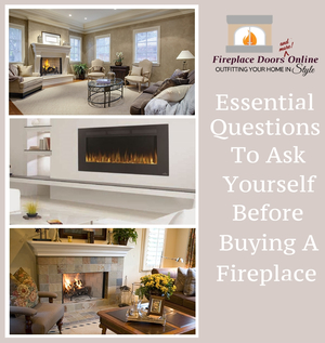 Buying A Fireplace: 5 Essential Questions You Need To Ask Yourself