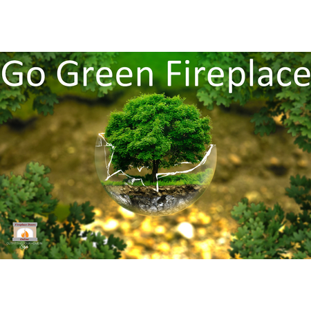 Go Green Fireplace