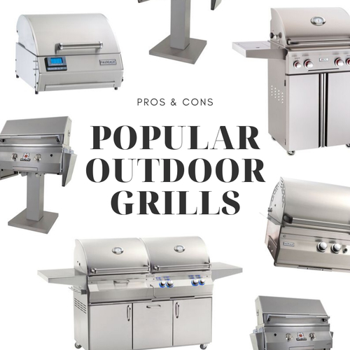 Pros & Cons of Popular Outdoor Grills