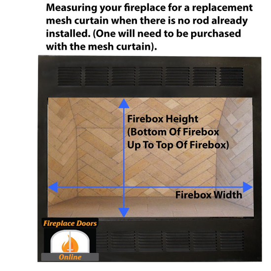 How to measure your fireplace for a custom mesh curtain when you DO NOT have a rod installed in it.