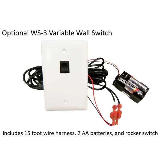 Optional WS-3 variable wall switch includes 15 foot wire harness, 2 AA batteries, and rocker switch